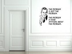 The problem is not the problem... Retro, classic quote wall sticker