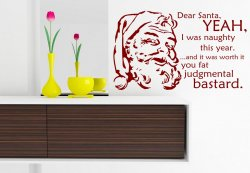 Dear Santa, YEAH, I was naughty this year. Funny Decal