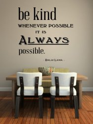 'Be kind whenever possible...' Dalai Lama - Large Wall Quote