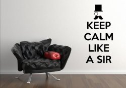 Keep Calm Like A Sir - Large Funny Wall Decal