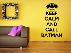 Keep Calm And Call Batman - Funny Wall Decor