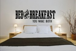 'Bed and Breakfast - you make both' - Large Wall Quote