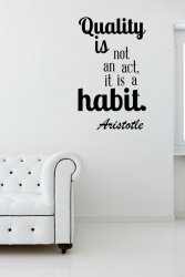 'Quality is not an act, it is a habit.'  Aristotle - Large Wall Decor