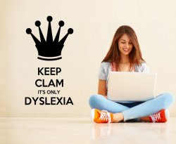 'Keep clam it's only dyslexia' - Clever Wall Decal