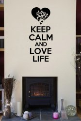 'Keep Calm and Love Life' - Large Wall Sticker