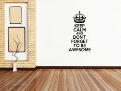 'Keep Calm and Don't Forget To Be Awesome' - Funny Wall Sticker