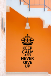 'Keep Calm and Never Give Up' - Motivational Wall Sticker