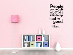 'People gonna talk whether you doing...' Rihanna Quote - Wall Decor