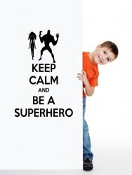 'Keep Calm and Be A Superhero' - Funny Wall Sticker
