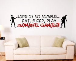 'Life is so simple... Eat, sleep, play zombie games !' - Gamer Room Wall Decor