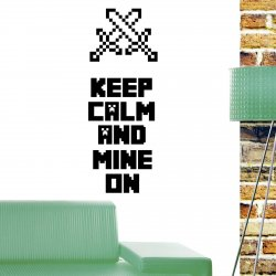 'Keep Calm and Mine On' version 2  - Gamer's Room Wall Sticker