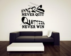 Winners never quite Quitters never win - Motivational Inspiring Wall Sticker