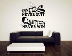 Winners never quite Quitters never win - Motivational Inspiring Wall Sticker