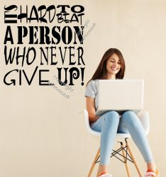It's Hard to beat a person who never give up - Motivational Wall Sticker