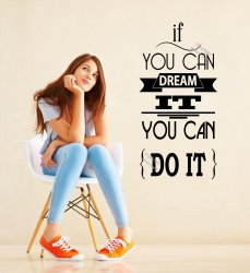 'If you can dream it - you can do it' Amazing Motivational Wall Sticker
