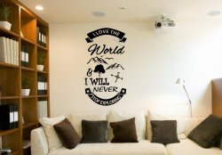 'I love the World & I will never stop exploring' Inspiring Vinyl Wall Sticker