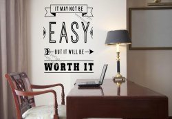 It may not be easy but it will be worth it - motivational wall sticker decal