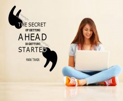 The secret of getting ahead is getting started - Mark Twain Motivational Quote W