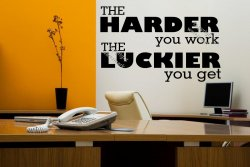 The Harder You Work The Luckier You Get!  Motivational Wall Sticker Decal DIY
