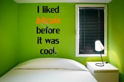 """I liked BITCOIN before it was cool"" Funny Bitcoin Wall Sticker - Mine room, doo"