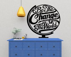 Motivational Wall Sticker 'Be the change you wish to see in the world' Globe Dec