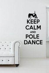 'Keep Calm and Pole Dance' - Amazing Wall Decoration