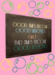 'Good times become good memories...' Canvas + Wall Stickers Amazing Art Decor