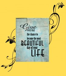 'Give every day the chance to become...' Amazing Canvas + Wall Stickers Art Deco