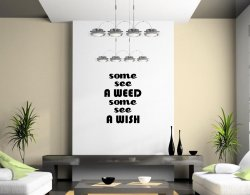 JC Design 'Some see a weed Some see a wish' Vinyl Wall Sticker