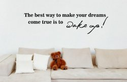 JC Design 'The best way to make your dreams come true is to wake up!' Large Viny