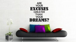 JC Design 'Are your excuses greater than your dreams?' Motivational Quote Decal