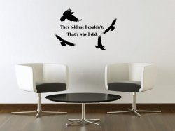 JC Design 'They told me I couldn't. That's why I did.' Fantastic Vinyl Wall Stic