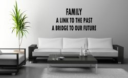 JC Design 'Family - A link to the past. A bridge to our future.' Vinyl Wall Deco