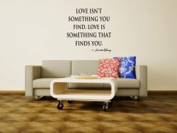 JC Design 'Love isn't something you find. Love is something that finds you.' Vin