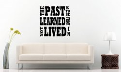 JC Design 'The past is to be learned from, not lived in.' Large Wall Decal
