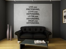 JC Design 'Live without pretending, love without depending, listen without defen