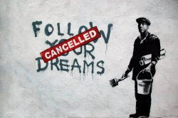 Huge Poster BANKSY ' Follow Your Dreams Cancelled '