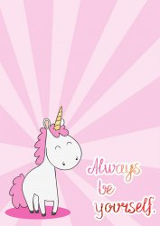 Cute Unicorn Always be Yourself! Stunning Poster for Kids Room