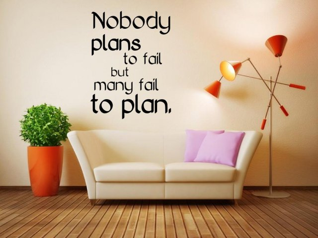 Nobody plans to fail but many fail to plan - Motivational Wall Sticker