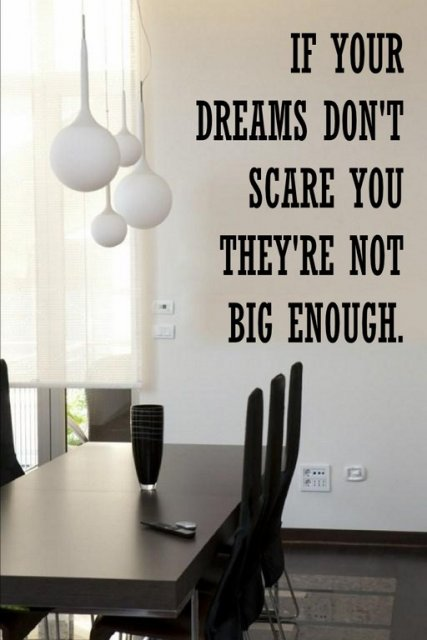 If Your Dreams Don T Scare You They Re Not Big Enough