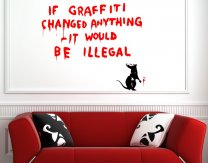 Banksy ' If graffiti changed anything - it would be illegal ' Vinyl Wall Sticker