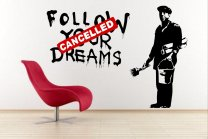 Banksy ' Follow Your Dreams - Cancelled ' - Huge Wall Stickers