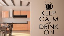 Keep Calm And Drink On - Funny Wall Decor
