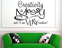 Creativity Is Messy And I Am Very Creative! Wall Mural