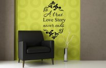 ' A true love story never ends ' - Amazing Wall Quote