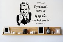 If you haven't grown up by age 40... you don't have to! Vinyl Vintage decoration