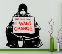 Banksy - 'Keep Your Coins, I want change' Wall Art Sticker