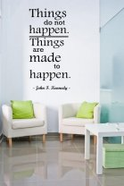 'Thinks do not happen...' John F. Kennedy - Wall Sticker Quote