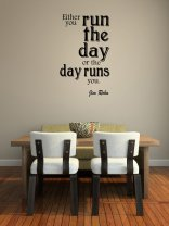 'Either you run the day or day runs you.' Jim Rohn - Large Wall Quote