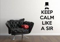 Keep Calm Like A Sir - Large Funny Wall Decal